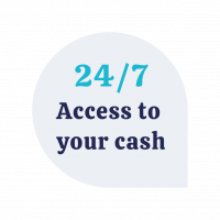 247 Access to your cash